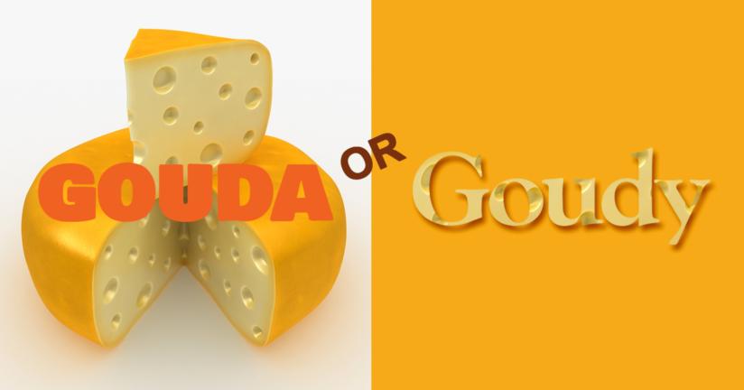 Gouda-or-Goudy